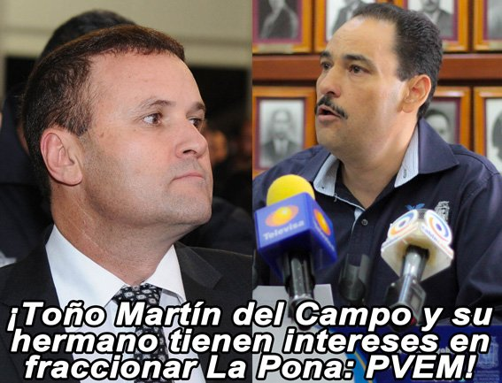 ¡Toño Martín del Campo y su hermano tienen intereses en fraccionar La Pona: PVEM!