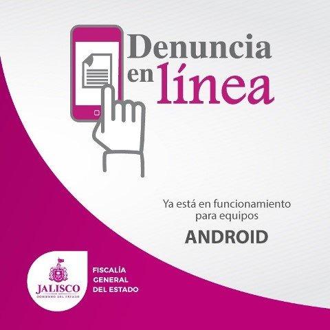 """""""Denuncia en Línea"""" ya está activa en sistemas operativos Android en Jalisco!"""