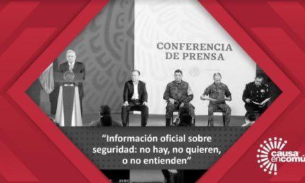 ¡Siete de cada diez declaraciones realizadas por el ejecutivo y su gabinete de seguridad en las conferencias matutinas no tienen sustento oficial: Causa en Común!